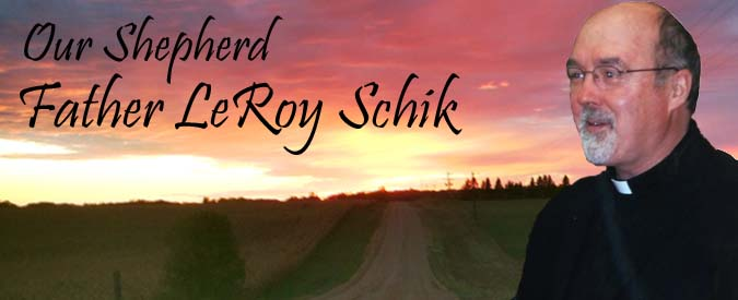 Our Shepherd Father LeRoy Schik